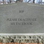 Tombstone with text: Please Delete My Facebook