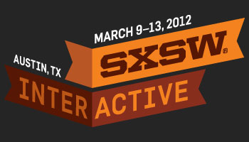 South by Southwest Interactive 2012