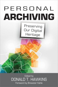 Personal Archiving Preserving Our Digital Heritage